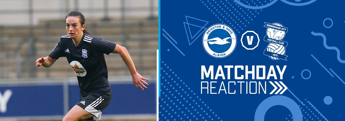 Reaction: Brighton & Hove Albion Women 3 Blues Women 0