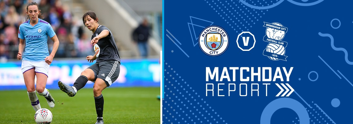 Report: Manchester City Women 2 Blues Women 1