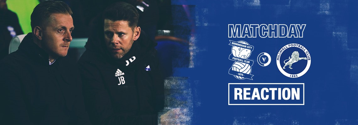 Reaction: Blues 0 Millwall 2